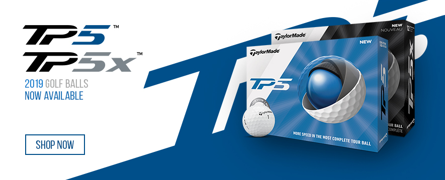 New 2019 TaylorMade TP5 and TP5x Now Available. Shop Now.