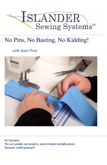 No Pins, No Basting, No Kidding!  Part 1 Class & Kit - Wed., May 19, 1:00-3:30 pm Eastern Time
