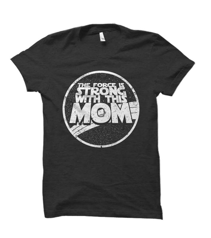 The Force is Strong with this Mom Adult T-Shirt