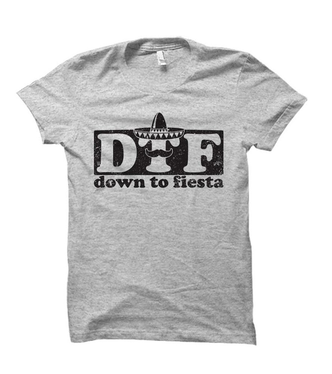Down to Fiesta Cinco de Mayo Themed Adult T-Shirt