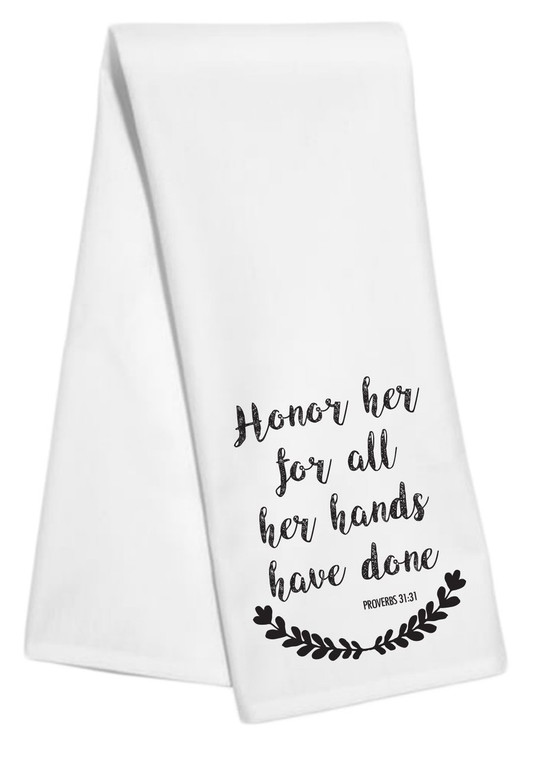 Honor Her for All Her Hands Have Done Proverbs Bible Verse Tea Towel