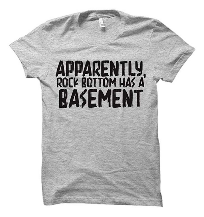 Apparently Rock Bottom has a Basement Adult T-Shirt