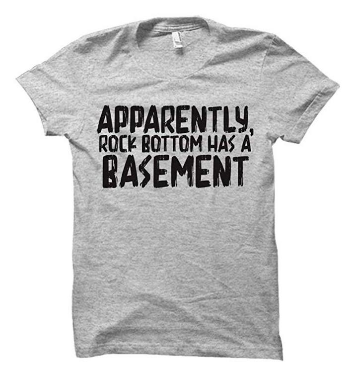 Apparently Rock Bottom has a Basement Adult T-Shirt