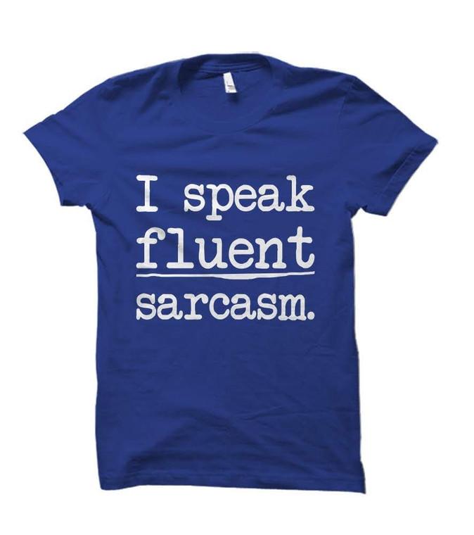 Fluent Sarcasm Humorous Adult T-Shirt