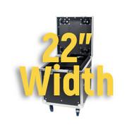 """22"""" Width"""