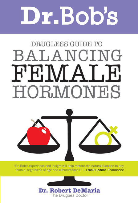 Dr Bob S Drugless Guide To Balancing Female Hormones The Page