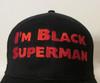 I'm Black Superman - Idris Elba as Brixton from Fast & Furious Presents: Hobbs & Shaw Embroidered Baseball Hat - Cap