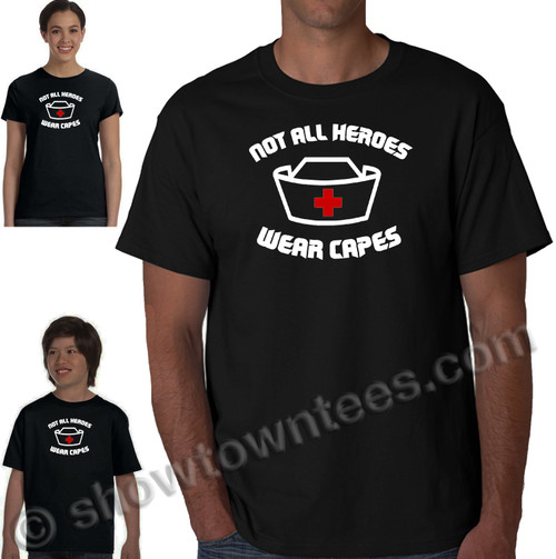 Not All Heroes Wear Capes T-Shirt (Nurse - First Responder)
