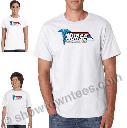 Nurse - True American Hero T-Shirt (Nurse - First Responder)