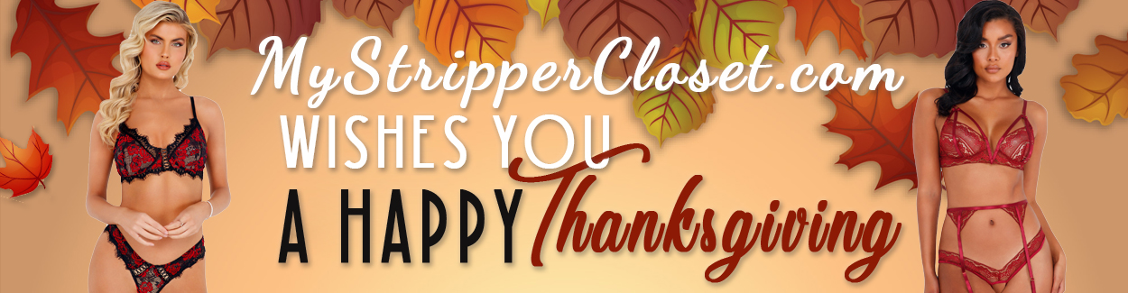 Happy Thanksgiving from MyStripperCloset.com