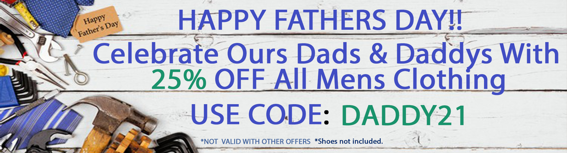25% mens clothing using code DADDY21