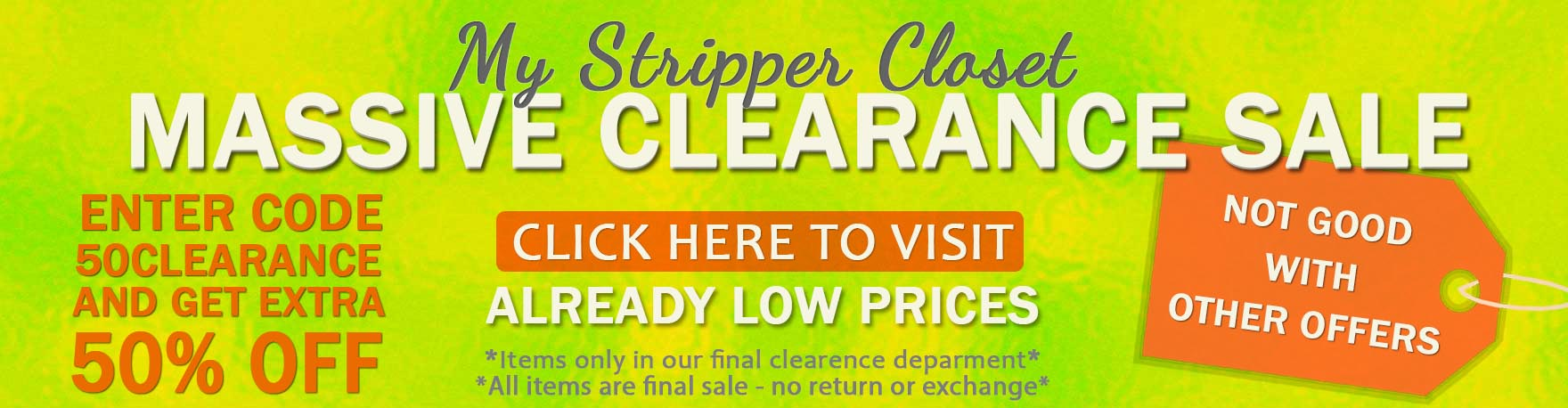 USE CODE: 50CLEARANCE FOR 50% OFF CLEARANCE MYSTRIPPERCLOSET.COM