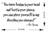 You have brains in your head.... Dr Seuss