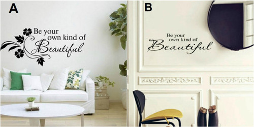Removable wall decals.  These designs are made of quality vinyl and will look fantastic any room of your home.  The example of the first shown (A) measures 65x31cm, and the second one (B) 51x14cm but the completed size of each will depend on your placement  A clear plastic sheet of film (also known as the transfer sheet) is provided with the decal in order to transfer the design from the backing paper to the wall.  It can also be used to store and re-apply your design should you ever have the need to move it.  The lettering in these designs is placed on the backing paper in a mixture of individual letters and completed words.