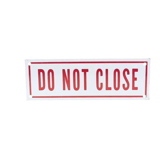 Do Not Close Sign