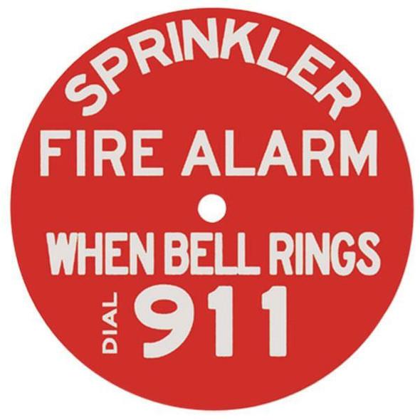 """Sprinkler Fire Alarm When Bell Rings Dial 911 Sign, Plastic, 7"""" Diameter"""