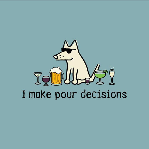 I Make Pour Decisions Classic T-Shirt