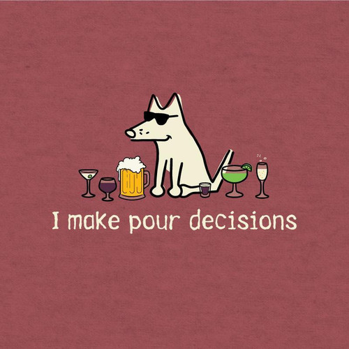 I Make Pour Decisions Classic T-Shirt - Crimson