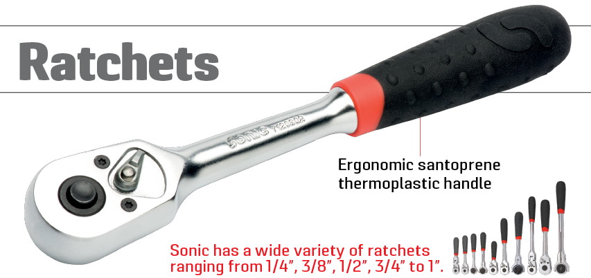 SONIC HAS A WIDE VARIETY OF RATCHETS IN IT'S PRODUCT LINE WHICH EXISTS OF DIFFERENT MODELS. RANGING FROM 1/4