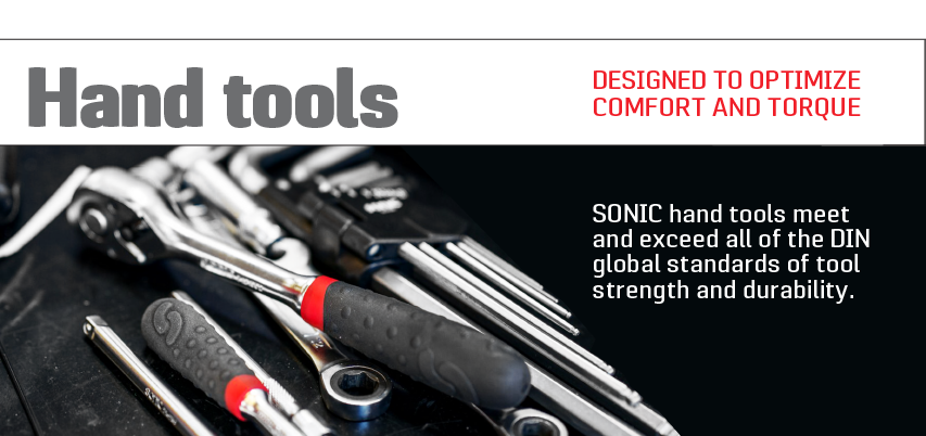 Sonic hand tools meet and exceed all DIN global standards of tool strength and durability