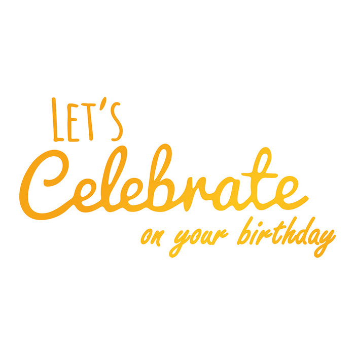 Sweet Sentiments Hotfoil Stamp - Let's Celebrate your Birthday