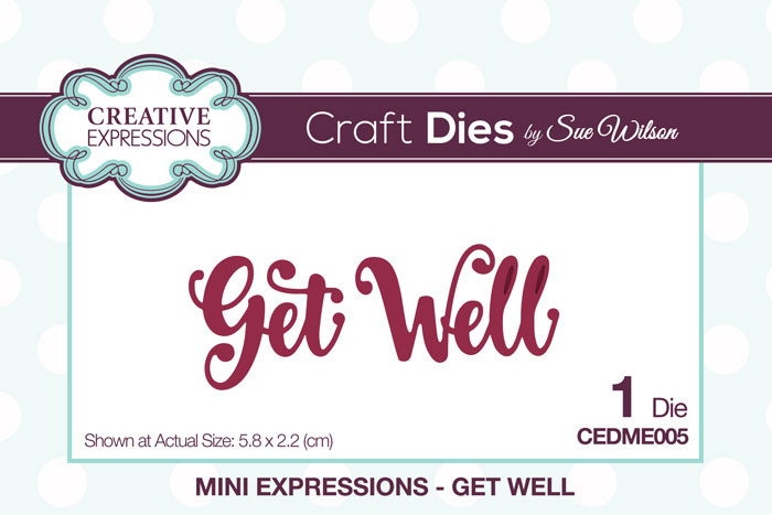 Sue Wilson Mini Expressions Collection Dies - Get Well CEDME005