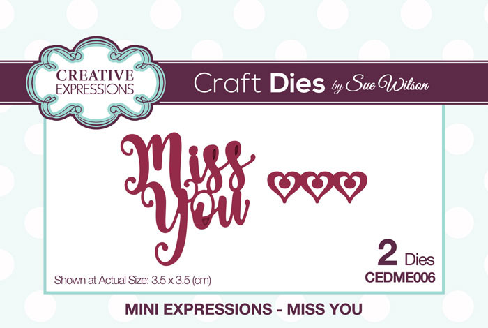 Sue Wilson Mini Expressions Collection Dies - Miss You CEDME006