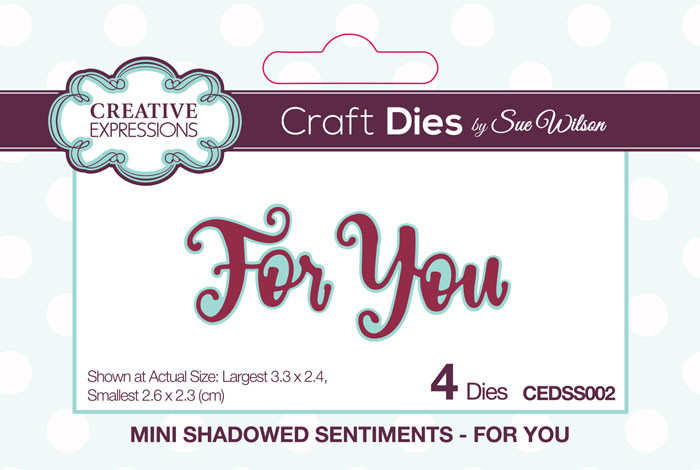 Sue Wilson Mini Shadowed Sentiment Die - For You CEDSS002