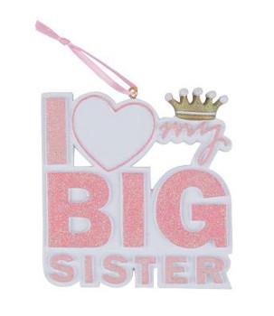 "Love My Big Sister Ornament, 3 3/4"", KAC6455"