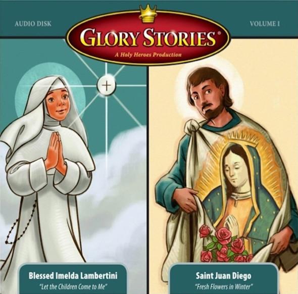 Glory Stories CD. Stories of Blessed Imelda Lambertini and Saint Juan Diego.