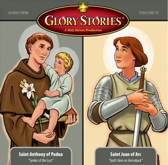 Glory Stories CD. Stories of Saint Anthony of Padua and Saint Joan of Arc.