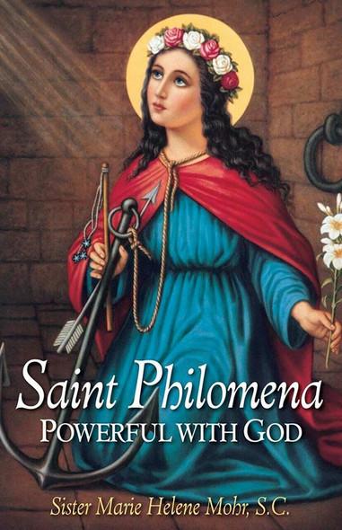 Saint Philomena, Powerful with God by Sister Marie Helene Mohr, SC