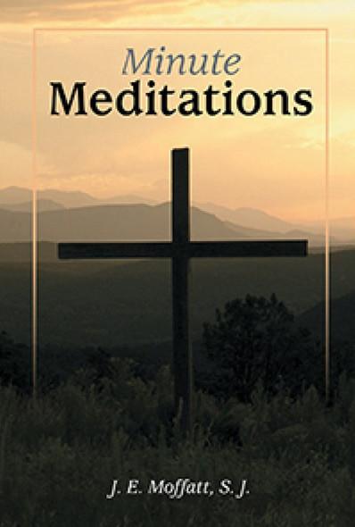 Minute Meditations by J. E. Moffatt, SJ