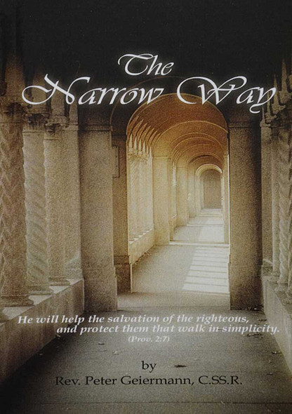 The Narrow Way by Rev. Peter Geiermann, CSSR