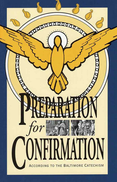 Preparation for Confirmation, according to the Baltimore Catechism