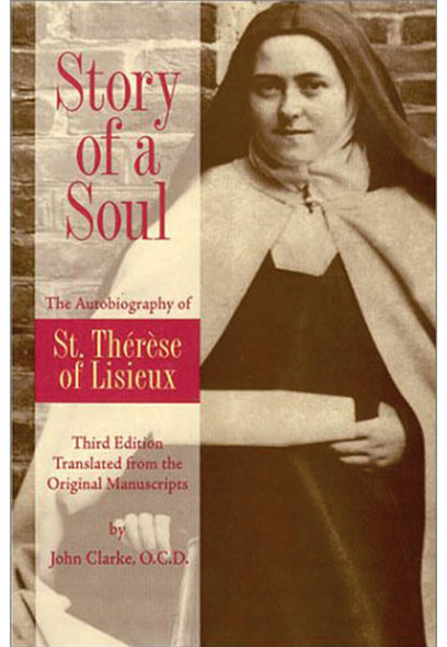 Story of a Soul, the Autobiography of Saint Therese of Lisieux