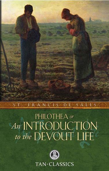 Philothea or An Introduction to the Devout Life by Saint Francis de Sales