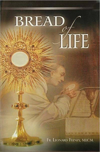 Bread of Life by Father Leonard Feeney