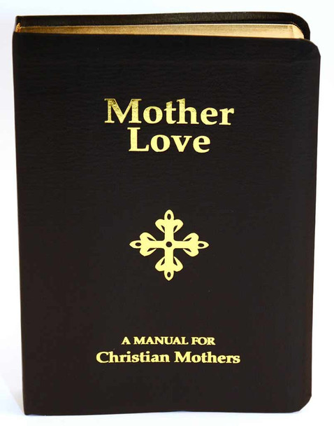 Mother Love : A Manual for Christian Mothers