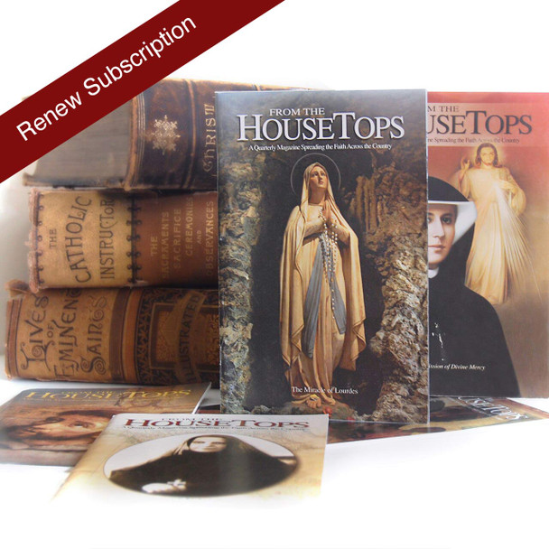 Renew Subscription to From the Housetops Magazine