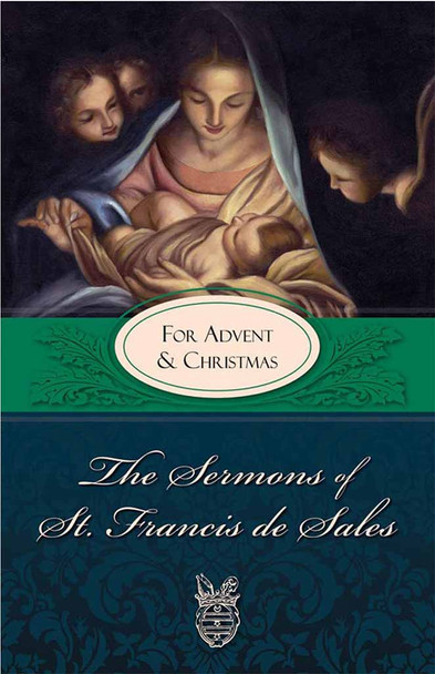 The Sermons of Saint Francis de Sales for Advent and Christmas