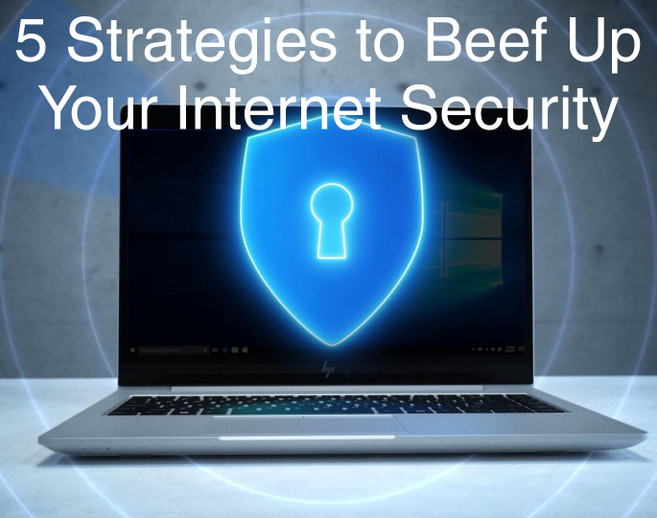 5 Strategies to Amplify Your Internet Security