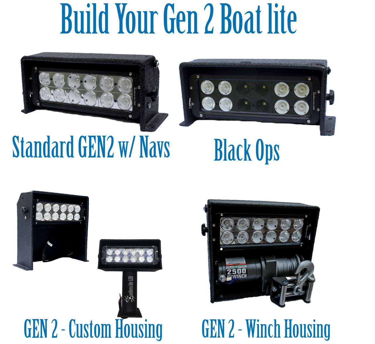 Build your own GEN2.  Choose Light bar style, housing style and so much more!