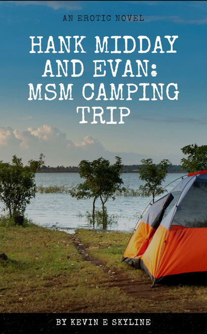 Hank Midday and Evan: MSM Camping Trip