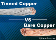 Tinned Copper VS Bare Copper - Pacer Group