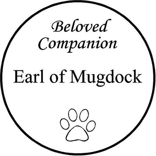 """Personalized Engraved Pet Memorial  Stone 7.5"""" Diameter Earl of Mugdock"""