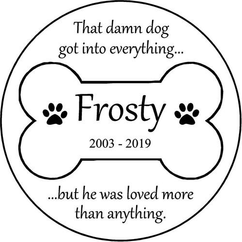 "Personalized Engraved Pet Memorial  Stone 13.5"" Diameter Frosty_custom"