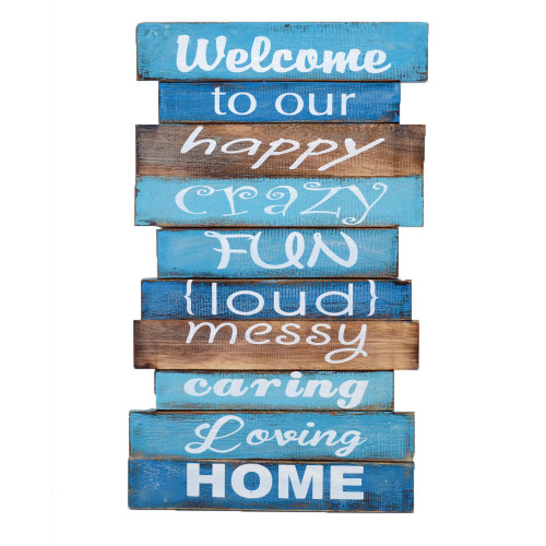 Wall hanging    Welcome to our happy crazy fun loud messy caring loving home Wood/Painted slat sign Aqua/Teal/Natural/White 30cm x 49cm