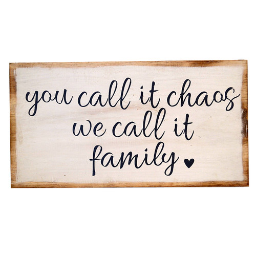 Wall art sign - you call it chaos we call it family Wall hanging Sign 23cm x 45cm