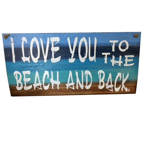 I LOVE YOU TO THE BEACH & BACK Wall hanging coastal wall decor 40cm x 40cm
